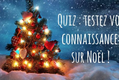 Quiz : testez vos connaissances sur Noël !